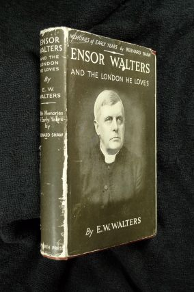 Ensor Walters and the London he loves. [Signed Copy]. W W. Walters, Memories of Early, George...