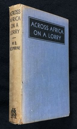 Across Africa on a Lorry. [Inscribed copy]. W B. Redmayne