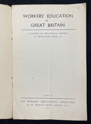 Workers' Education in Great Britain. A record of educational service to democracy since 1918. W.E.A. Educational Pamphlets No.2.