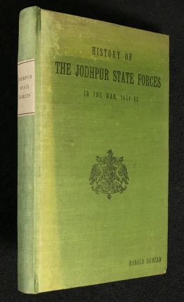 History of the Jodhpur State Forces in the War, 1939-45. Major-General R. C. Duncan, on cover:...