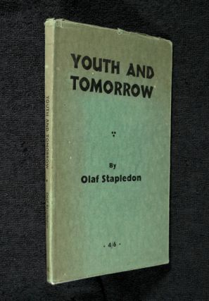 Youth and Tomorrow. Olaf Stapledon