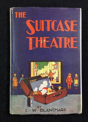 The Suitcase Theatre, with three plays for puppets. C W. Blanchard, Doctor E. Davies