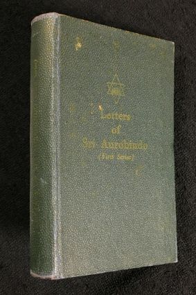 Letters of Sri Aurobindo: First Series, and Second Series (2 vols). Sri Aurobindo