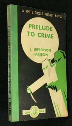 Prelude to Crime. [199c]. J. Jefferson Farjeon