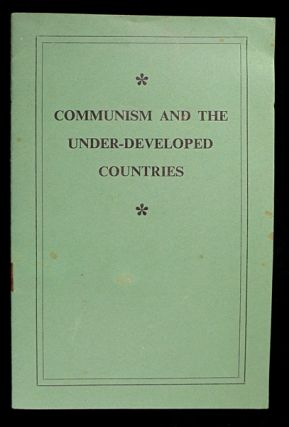Communism and the Under-Developed Countries. Anon.