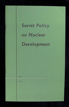 Soviet Policy on Nuclear Development. Anon
