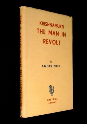 Krishnamurti: The Man in Revolt. Andre Niel: translated from the French