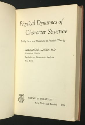 Physical Dynamics of Character Structure. Bodily Form and Movement in Analytic Therapy.