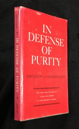 In Defense of Purity. Dietrich von Hildebrand