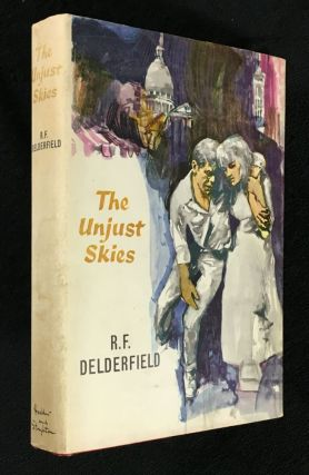 The Unjust Skies. R F. Delderfield