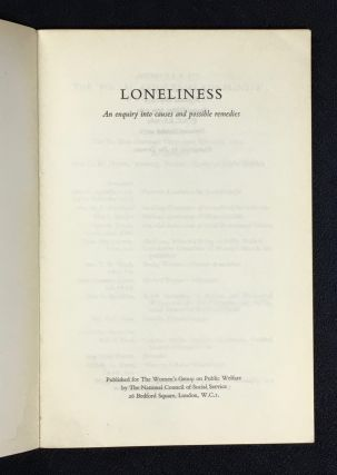 Loneliness. An enquiry into causes and possible remedies.