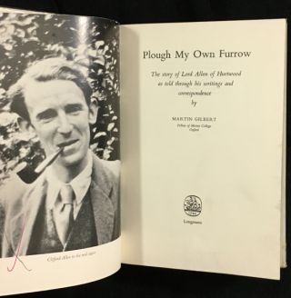 Plough My Own Furrow: The Story of Lord Allen of Hurtwood as told through his own writings and correspondence. [Clifford Allen].
