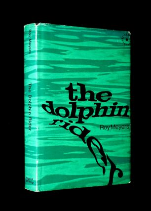 The Dolphin Rider. Roy Meyers