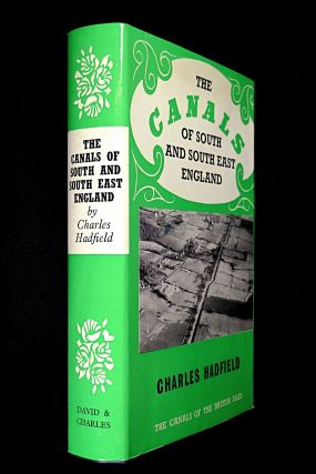 The Canals of South and South East England. Charles Hadfield