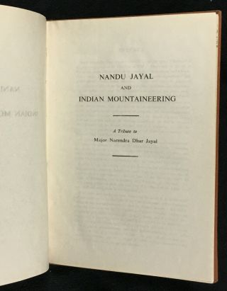 Nandu Jayal and Indian Mountaineering: A Tribute to Major Narendra Dhar Jayal.