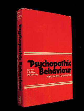 Psychopathic Behaviour: Approaches to Research. R D. Hare, D. Schalling