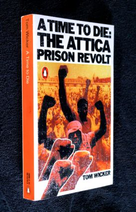A Time to Die: The Attica Prison Revolt. Tom Wicker