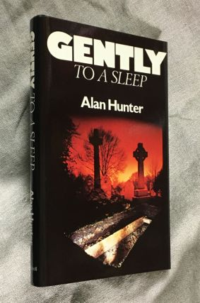 Gently to a Sleep. Alan Hunter
