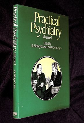 Practical Psychiatry Volume I [aka 1]. (A 'British Journal of Hospital Medicine' book.). Dr....