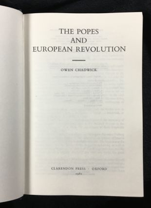The Popes and European Revolution. Oxford History of the Christian Church.