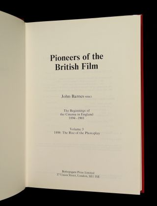 Pioneers of British Film. The Beginnings of the Cinema in England 1894-1901: Volume 3. 1898: The Rise of the Photoplay.