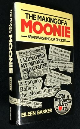 The Making of a Moonie: Brainwashing or Choice? Eileen Barker