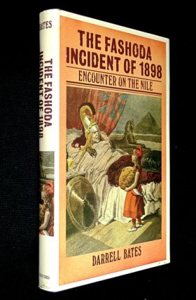 The Fashoda Incident of 1898: Encounter on the Nile. Darrell Bates