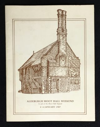 Aldeburgh Moot Hall Weekend. In aid of the Moot Hall Appeal. 2-4 January 1987. with introductory,...
