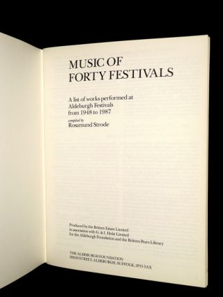 Music of Forty Festivals: Aldeburgh 1948-1987. A list of works performed at Aldeburgh Festivals from 1948 to 1987.