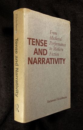 Tense and Narrativity: From Medieval Performance to Modern Fiction. Suzanne Fleischman