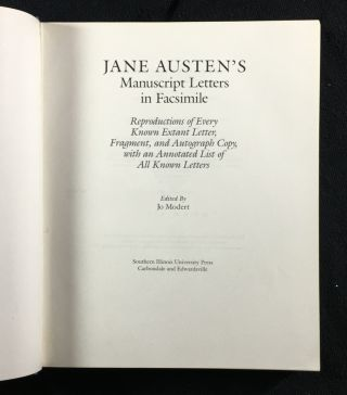Jane Austin's Manuscript Letters in Facsimile. Reproductions of Every Known Extant Letter, Fragment, and Autograph Copy, with an Annotated List of All Known Letters.