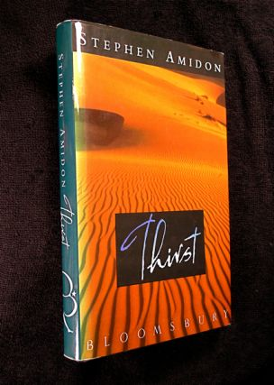 Thirst. [Inscribed Copy]. Stephen Amidon