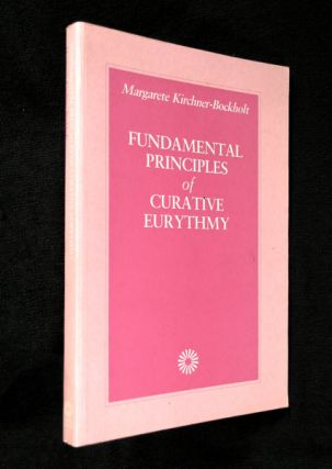 Fundamental Principles of Curative Eurythmy. Margarete Kirchner-Bockholt