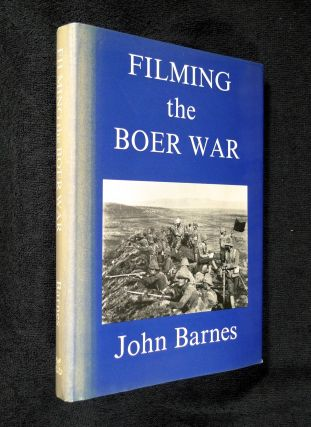 Filming the Boer War. The Beginnings of the Cinema in England 1894-1901. Volume 4. John Barnes.