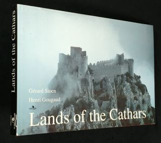 Lands of the Cathars. with Gerard Sioen, Henri Gougaud, the collaboration of Jean-Michel Leniaud...