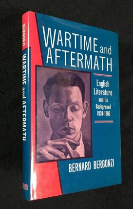 Wartime and Aftermath: English Literature and its Background 1939-1960. Bernard Bergonzi