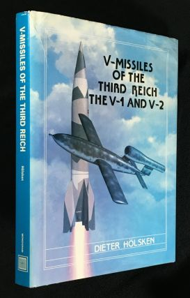 V-Missiles of the Third Reich. The V-1 and V-2. Dieter Holsken