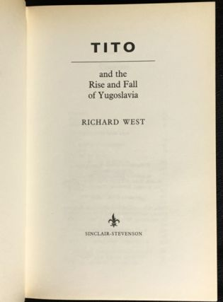 Tito: And the Rise and Fall of Yugoslavia.