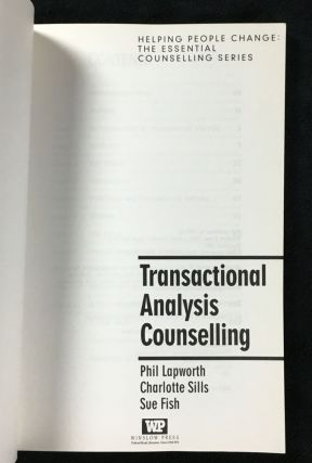 Transactional Analysis Counselling. Helping People Change: the Essential Counselling Series.