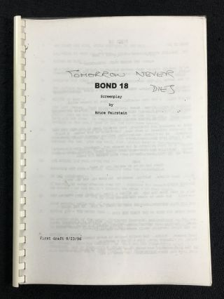 Bond 18. First draft: 8/23/96. [Screenplay of the James Bond film Tomorrow Never Dies.]. Bruce...