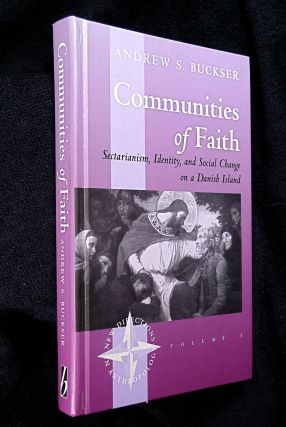 Communities of Faith: Sectarianism, Identity, and Social Change on a Danish Island. [New...
