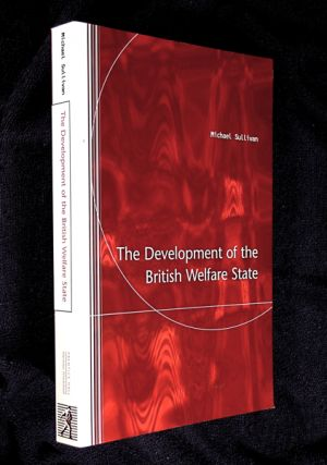 The Development of the British Welfare State. Michael Sullivan