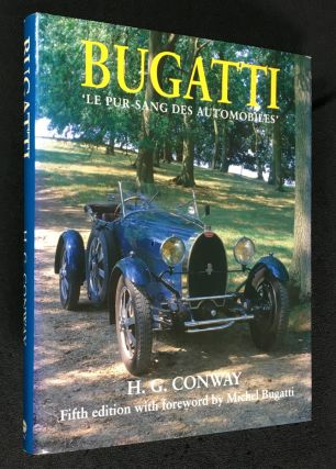 Bugatti: Le Pur-sang des Automobiles. [English language, despite the title]. H G. Conway, Michel...