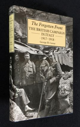The Forgotten Front. The British Campaign in Italy, 1917-1918. George H. Cassar