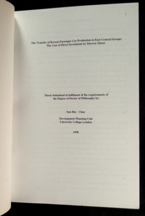The Transfer of Korean Passenger Car Production to East Central Europe: The Case for Direct Investment by Daewoo Motor. (PhD thesis).