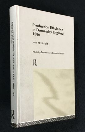 Production Efficiency In Domesday England, 1086. Routledge Explorations in Economic History. John...