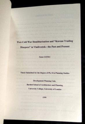 Post-Cold War Demilitarisation and 'Korean Trading Diaspora' in Vladivostock: the Past and Present. (PhD thesis). Thesis submitted for the Degree of Ph.D in Planning Studies.