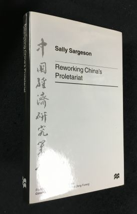 Reworking China's Proletariat. Studies on the Chinese economy. Sally Sargeson