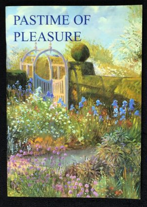 Pastime of Pleasure. A celebration of Suffolk Gardens from the seventeenth century to the present...