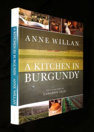 A Kitchen in Burgundy. Anne Willan: with, Langdon Clay